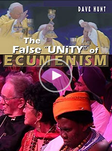 "Video-The False ""Unity"" Of Ecumenism"